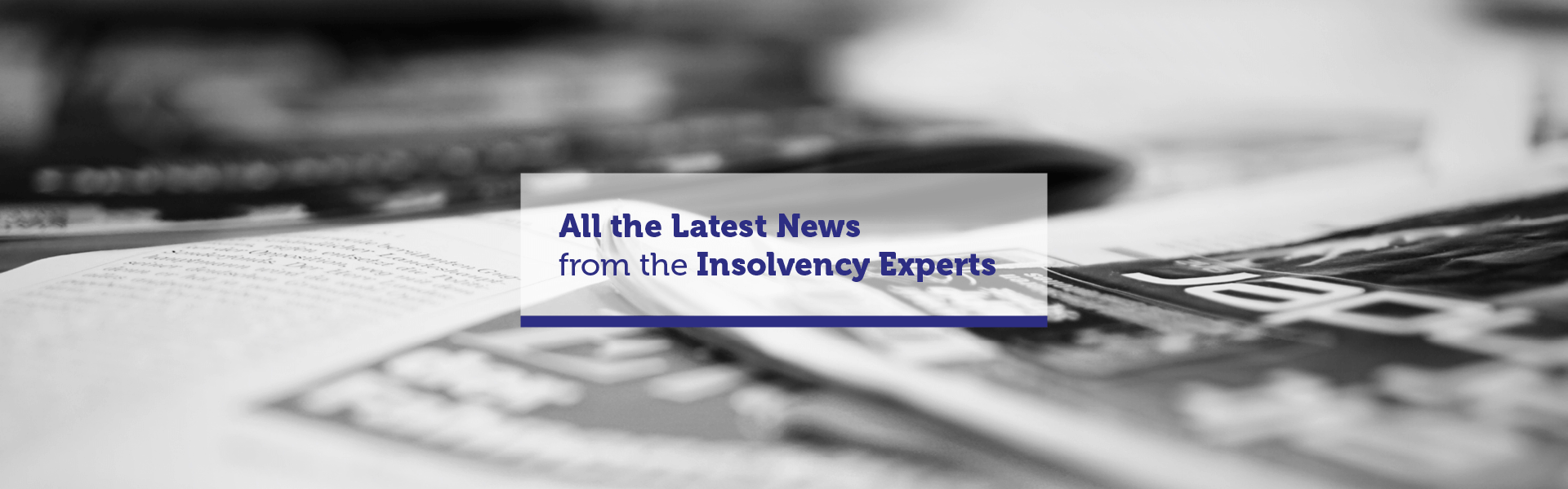 Latest News From The Insolvency Experts